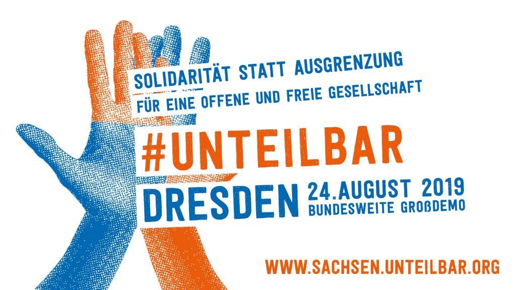Aufruf zur #unteilbar-Demo in Dresden am 24. August 2019