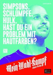"Mein Wahl-kampf - gegen Rechts Plakatmotiv ""Igor"" zum Download"