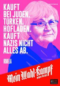 "Mein Wahl-kampf - gegen Rechts Plakatmotiv ""Irmela"" zum Download"