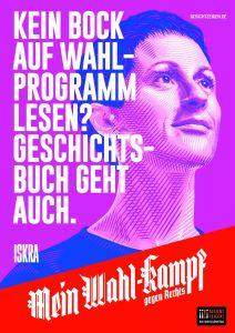 "Mein Wahl-kampf - gegen Rechts Plakatmotiv ""Iskra"" zum Download"