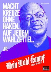 "Mein Wahl-kampf - gegen Rechts Plakatmotiv ""José"" zum Download"