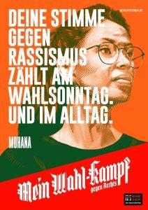 """Mein Wahl-kampf - gegen Rechts Plakatmotiv """"Mohana"""" zum Download"""