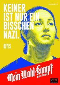 """Mein Wahl-kampf - gegen Rechts Plakatmotiv """"Reyes"""" zum Download"""